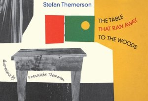 The Table That Ran Away to the Woods